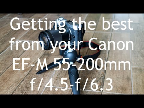 Canon EF-M 55-200mm Lens Review And User Guidance