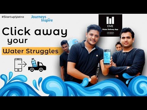 #StartupYatra - EME - Water Delivery In Your Hands With This App