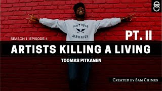 Artists Killing A Living Interview Sessionz: Toomas Pitkanen Pt  2 (s01e04)