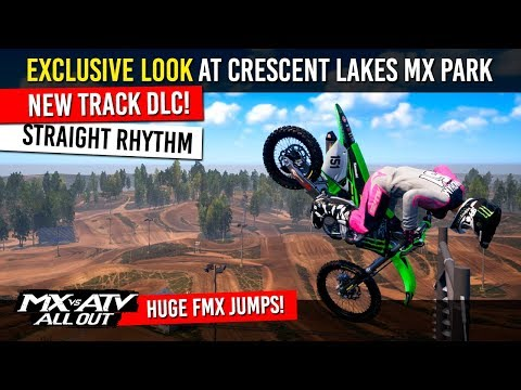 NEW TRACK DLC! - EXCLUSIVE LOOK - CRESCENT LAKES MX PARK - MX vs ATV All Out