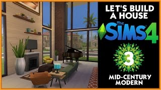 ♦⁴ Let's Build A House In The Sims 4 | Mid-century Modern: Part 3 (living Room)