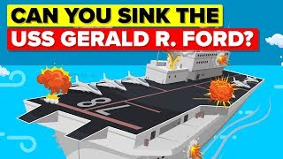 What Would It Take To Sink USS Gerald R Ford Aircraft Carrier?