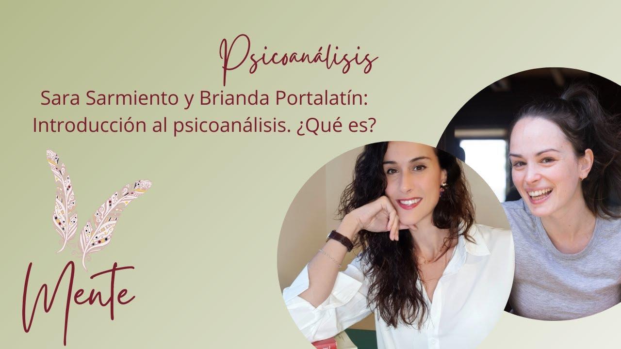 Sara Sarmiento y Brianda Portalatín: Introducción al psicoanálisis. ¿Qué es?