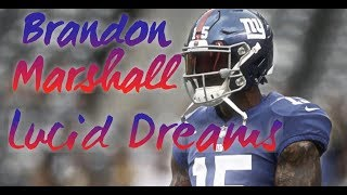 "Brandon Marshall Highlights || ""Lucid Dreams"" 