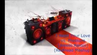 I Need Your Love vs. Pressure [Alesso Remix] - Calvin Harris vs. Nadia Ali (RedHead Mushup)