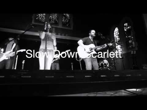 Slow Down Scarlett