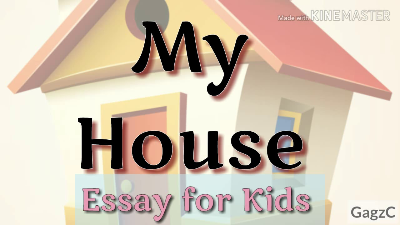 essay on my house for kids   lines essay on my house for class   youtube premium
