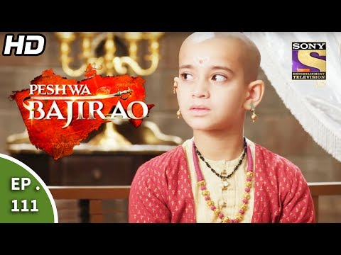 Peshwa Bajirao - ���ेशवा ���ाजीराव - Episode 111 - 26th June, 2017