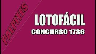 LOTOFÁCIL 13 PALPITES PARA O CONCURSO 1736
