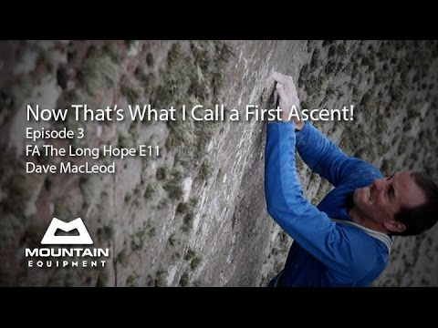 Now That's What I Call a First Ascent - EP3 - The Long Hope - Dave MacLeod