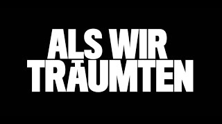 2015 - Als Wir Träumten (As We Were Dreaming) Closing Title Sequence