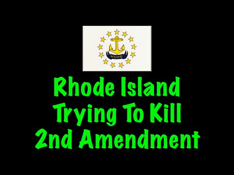 Rhode Island Trying To Kill 2nd Amendment