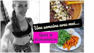 Une semaine avec moi - Sport & Alimentation...