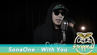 SonaOne – With You (De Fam cover) #FlyFmStripped