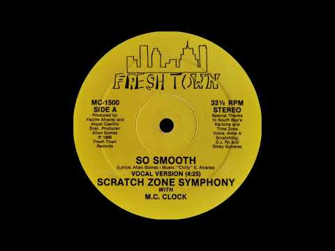Scratch Zone Symphony With M.C. Clock - So Smooth (Vocal)(Fresh Town Records 1986)