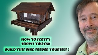 How To Scotty Shows How To Build Your Own Bird Feeder