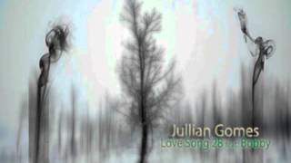 Jullian Gomes  - Love Song 28 feat. Bobby (Original Mix)