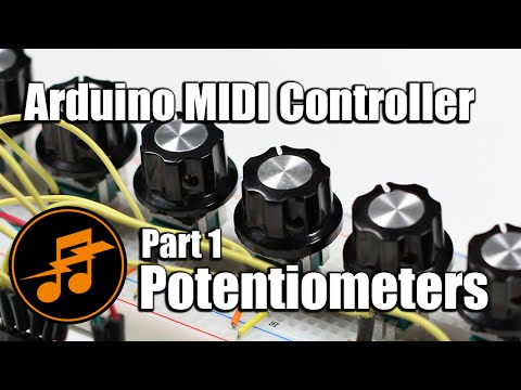 Arduino MIDI Controller: Part 1 - Potentiometers