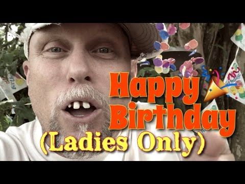 Happy Birthday Song Ladies Only  Bubba GOODer Style