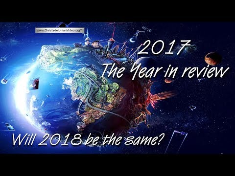 2017 - A Bible Prophecy Year in review.