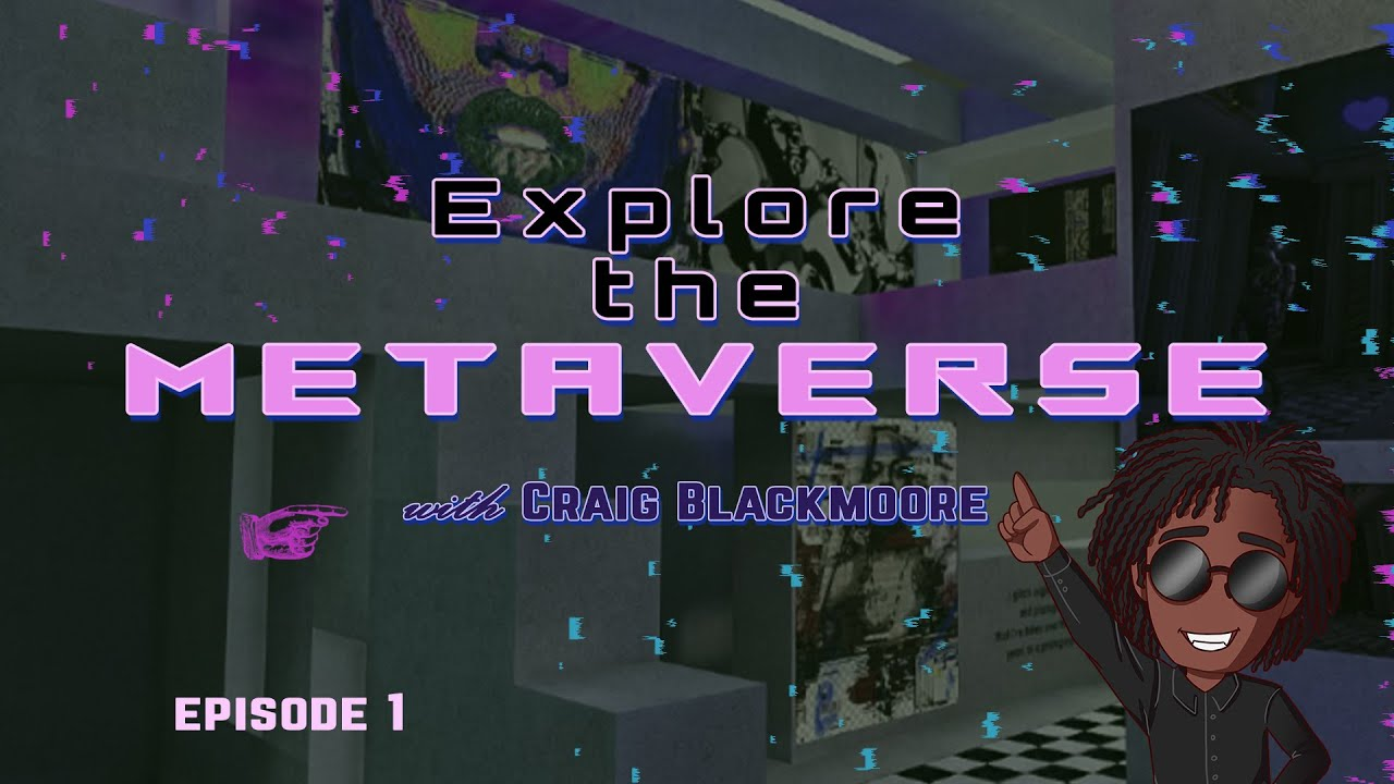 'Exploring the Metaverse' New Series on YouTube