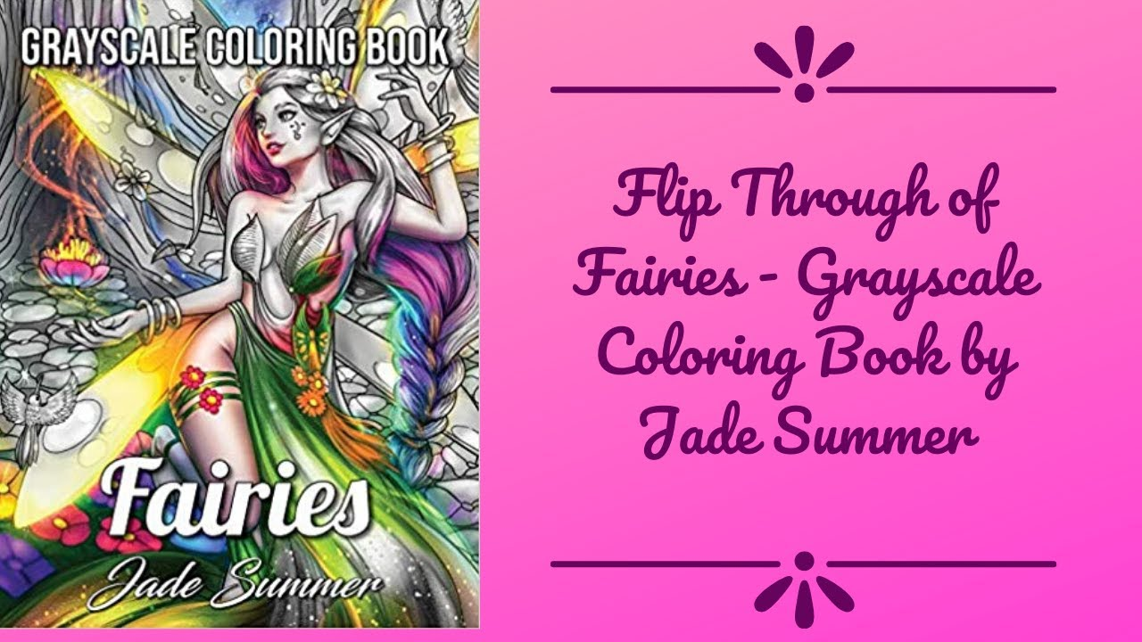 Flip Through Of Fairies Grayscale Coloring Book By Jade Summer Youtube