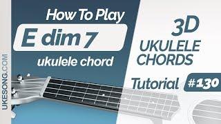 Ukulele chords - Edim7   3D ukulele chords tutorial # 130