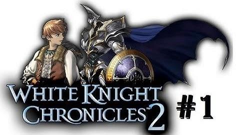 white knight chronicles ii hd walkthrough part 1