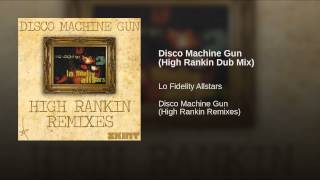 Disco Machine Gun (High Rankin Dub Mix)