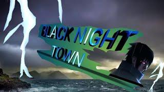 Naruto~AMV~ Black•Night•Town✓