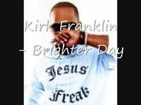 Brighter Day - Kirk Franklin