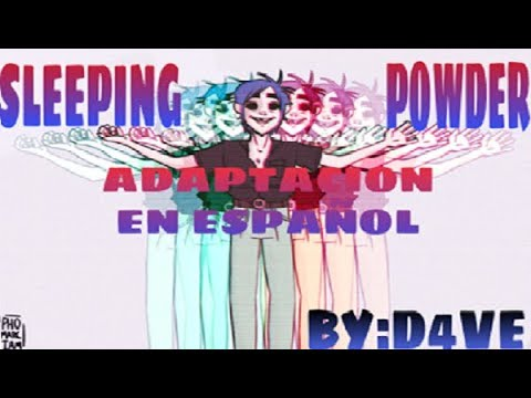 Sleeping Powder Gorillaz  Adaptación Español Spanish Versi  D4ve
