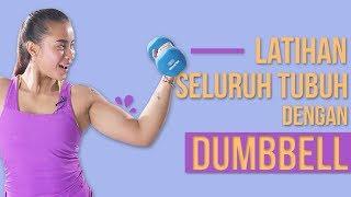 Latihan Otot Seluruh Tubuh Dengan Dumbell   Home Workout