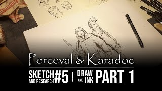SKETCH & RESEARCH #5  Perceval et Karadoc - Draw and Ink | Part 1 - KAAMELOTT Theme Illustration