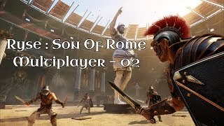 Ryse : Son of Rome - #02 - [Xbox One] Multiplayer [Fr]