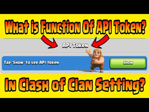 WHAT IS API TOKEN IN CLASH OF CLAN?|| FULLY EXPLAINED|| USE OF API TOKEN IN COC||CLASH OF CLAN 2019