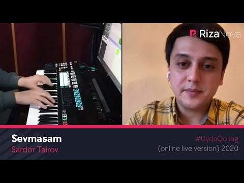 Sardor Tairov - Sevmasam (online live version) 2020