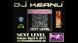 DJ Keanu - Next Level