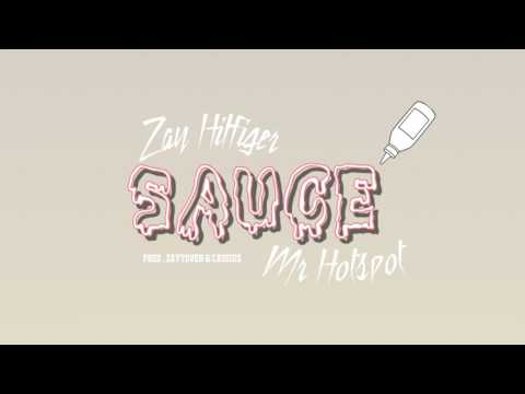 Zay Hilfigerrr - Sauce Ft Mr Hotspot ( Official...