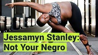 Jessamyn Stanley: Not Your Negro
