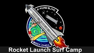 ROCKET LAUNCH SURF CAMPS FOR SPACEX STARSHIP LAUNCHES!