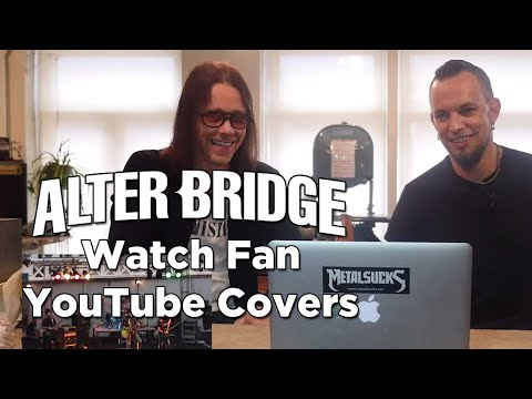 ALTER BRIDGE Watch Fan YouTube Covers!