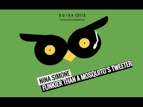 Nina Simone - Funkier Than A Mosquito's Tweeter (Ouida Mix)