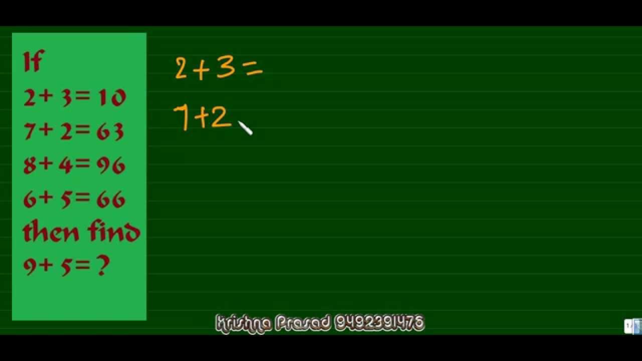 Maths Quiz, If 2+3= 10, 7+2=63, 8+4=96, 6+5=66 then find 9+5=? - YouTube