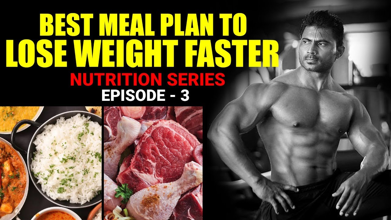 Best Meal Plan to lose Weight Faster – Nutrition Episode 3