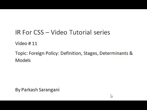 IR 11 - Foreign Policy: Definition, Stages, Determinants and Models
