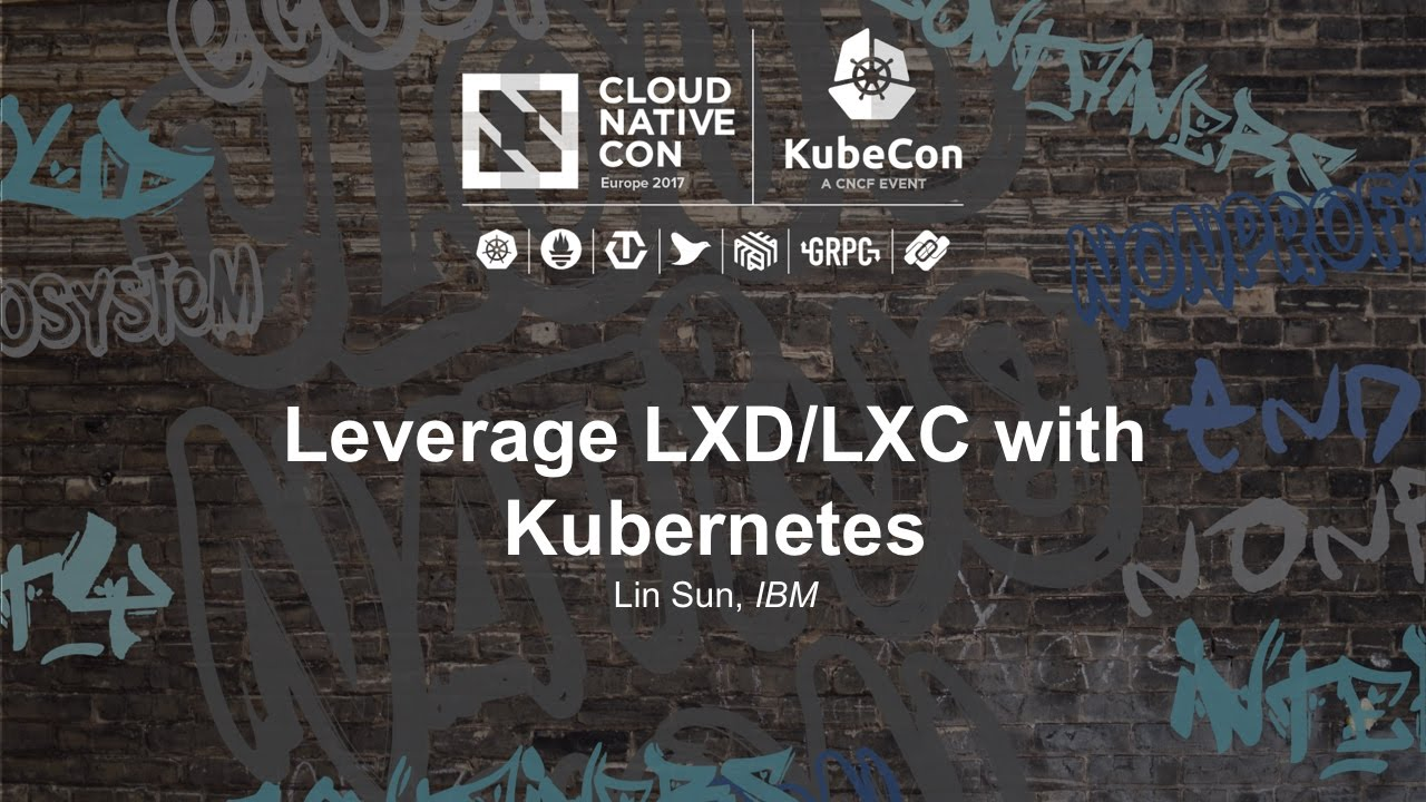 Leverage LXD/LXC with Kubernetes [A] - Lin Sun, IBM