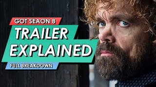 Game Of Thrones: Season 8 Trailer Explained Breakdown: Everything You Missed