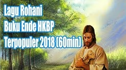 LAGU ROHANI BUKU ENDE HKBP TERPOPULER 2018 (60 MENIT)