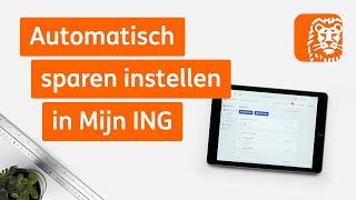 Automatisch sparen instellen in Mijn ING   Digitaal bankieren: zo werkt het   ING